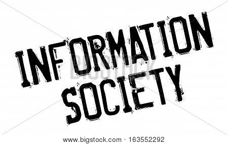 Information Society rubber stamp. Grunge design with dust scratches. Effects can be easily removed for a clean, crisp look. Color is easily changed.