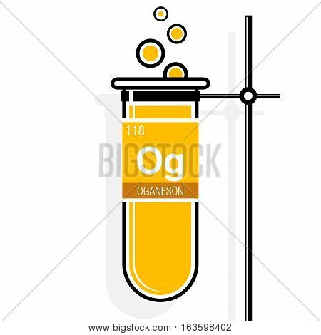 Oganeson symbol - Oganesson in Spanish language - on label in a yellow test tube with holder. Element number 118 of the Periodic Table of the Elements - Chemistry
