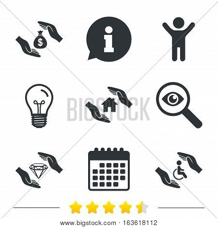 Hands insurance icons. Money bag savings insurance symbols. Disabled human help symbol. House property insurance sign. Information, light bulb and calendar icons. Investigate magnifier. Vector