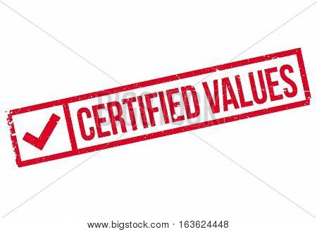 Certified Values rubber stamp. Grunge design with dust scratches. Effects can be easily removed for a clean, crisp look. Color is easily changed.