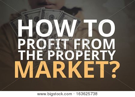 How To Profit From The Property Market Word Over Young Girl Holding Dollar Bills.