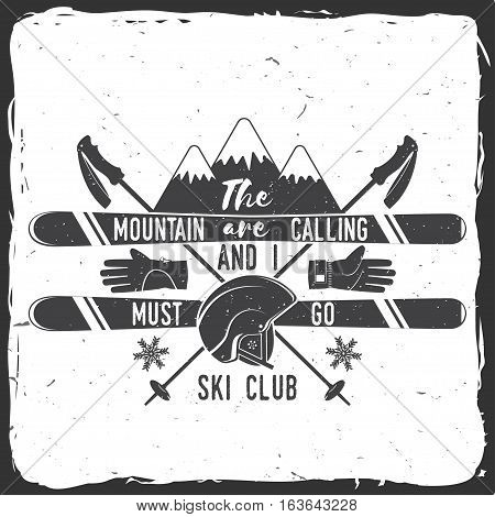 Ski club concept. Vector ski club retro badge. Concept for shirt, print, seal or stamp. Mountains are calling and i must go slogan. Typography design- stock vector.