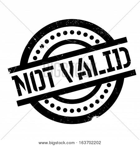 Not Valid rubber stamp. Grunge design with dust scratches. Effects can be easily removed for a clean, crisp look. Color is easily changed.