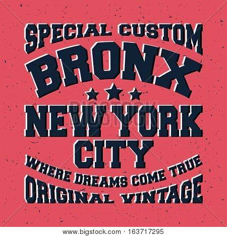 T-shirt print design. Bronx vintage stamp. Printing and badge applique label t-shirts jeans casual wear. Vector illustration.