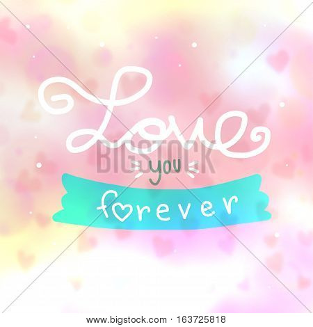 Love you forever word lettering on pink heart bokeh background