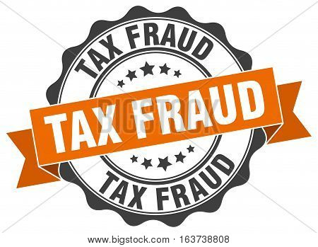 tax fraud. stamp. sign. seal. round. retro. ribbon