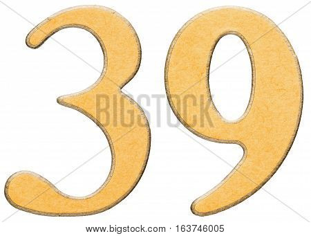 39, Thirty Nine, Numeral Of Wood Combined With Yellow Insert, Isolated On White Background