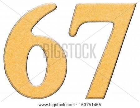 67, Sixty Seven, Numeral Of Wood Combined With Yellow Insert, Isolated On White Background
