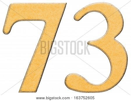 73, Seventy Three, Numeral Of Wood Combined With Yellow Insert, Isolated On White Background