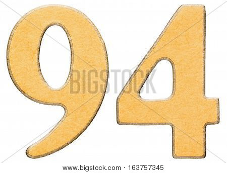 94, Ninety Four, Numeral Of Wood Combined With Yellow Insert, Isolated On White Background