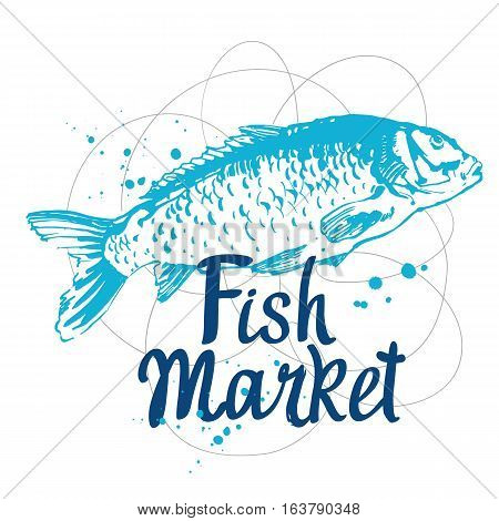 Hand drawn vector illustration with sketch carp. Fish Market. Seafood menu. Brush design elements. Handwritten ink lettering.