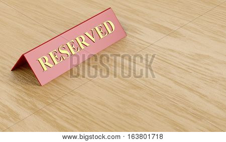 Reserved sign on wooden table, 3D illustration