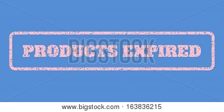 Pink rubber seal stamp with Products Expired text. Vector message inside rounded rectangular banner. Grunge design and scratched texture for watermark labels. Horisontal sticker on a blue background.