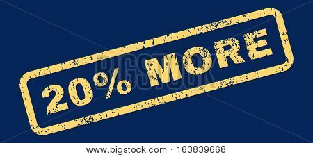 20 Percent More Text rubber seal stamp watermark. Caption inside rectangular banner with grunge design and dust texture. Slanted glyph yellow ink sign on a blue background.