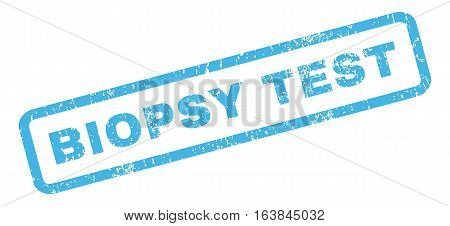 Biopsy Test text rubber seal stamp watermark. Caption inside rectangular banner with grunge design and scratched texture. Slanted glyph blue ink sign on a white background.