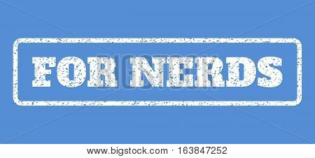 White rubber seal stamp with For Nerds text. Vector tag inside rounded rectangular frame. Grunge design and dust texture for watermark labels. Horisontal sign on a blue background.