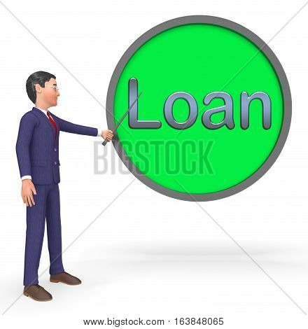 Loan Sign Means Lending Advance 3D Rendering