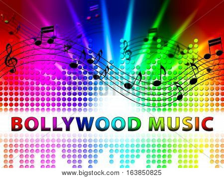 Bollywood Music Represents Movie Industry Songs And Audio