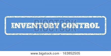 White rubber seal stamp with Inventory Control text. Vector message inside rounded rectangular frame. Grunge design and scratched texture for watermark labels. Horisontal emblem on a blue background.