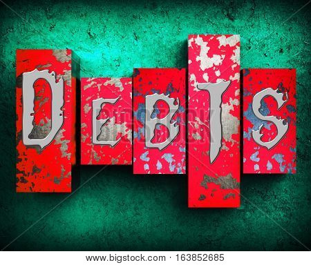 Debts Word Represents Bad Debt 3D Illustration