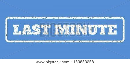 White rubber seal stamp with Last Minute text. Vector tag inside rounded rectangular frame. Grunge design and unclean texture for watermark labels. Horisontal sticker on a blue background.