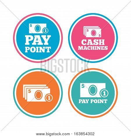 Cash and coin icons. Cash machines or ATM signs. Pay point or Withdrawal symbols. Colored circle buttons. Vector