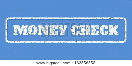 White rubber seal stamp with Money Check text. Vector tag inside rounded rectangular frame. Grunge design and dirty texture for watermark labels. Horisontal sign on a blue background.