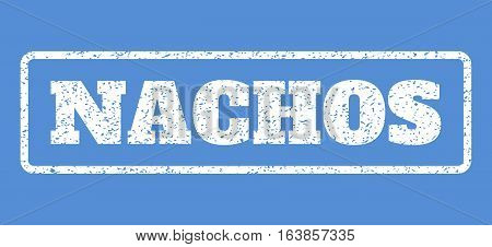 White rubber seal stamp with Nachos text. Vector caption inside rounded rectangular frame. Grunge design and dirty texture for watermark labels. Horisontal sign on a blue background.