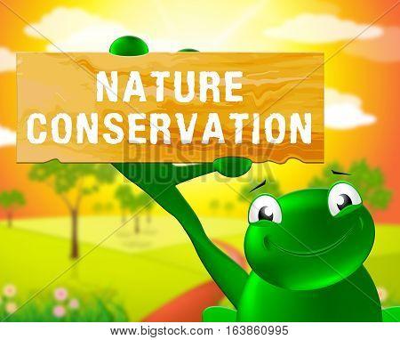 Nature Conservation Sign Shows Preservation 3D Illustration