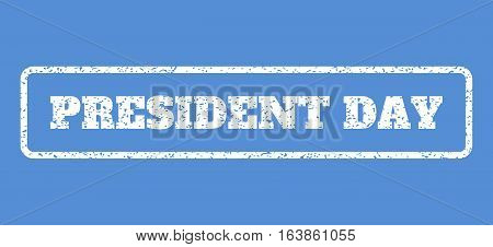 White rubber seal stamp with President Day text. Vector caption inside rounded rectangular shape. Grunge design and scratched texture for watermark labels. Horisontal sign on a blue background.