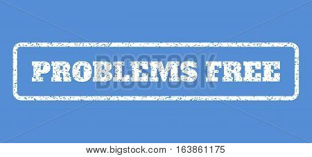 White rubber seal stamp with Problems Free text. Vector caption inside rounded rectangular shape. Grunge design and unclean texture for watermark labels. Horisontal sign on a blue background.