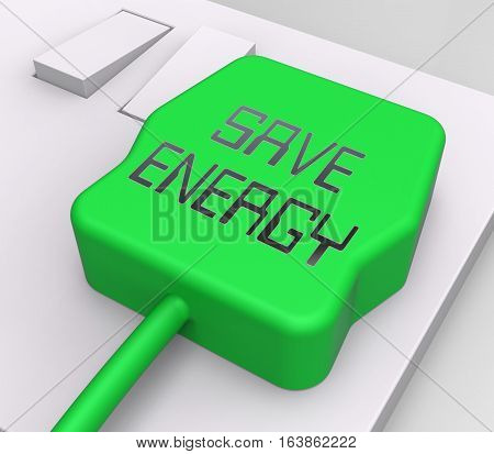 Save Energy Plug Shows Reduce Electric 3D Rendering