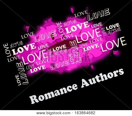 Romance Authors Meaning Romance And Love Writers