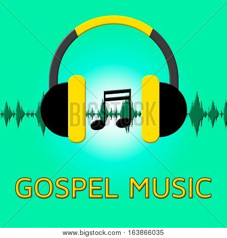 Gospel Music Shows Christian Teachings 3D Illustration