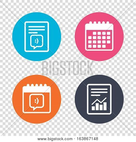 Report document, calendar icons. Chat sign icon. Speech bubble with smile symbol. Communication chat bubbles. Transparent background. Vector