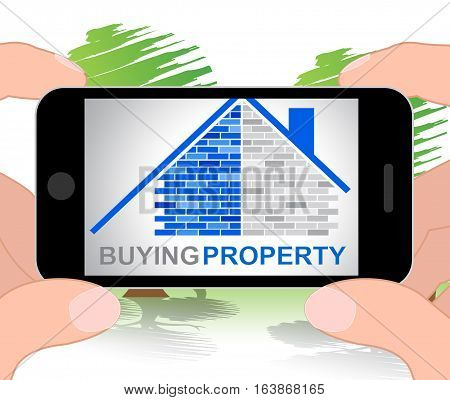 Buying Property Means Property Purchases 3D Illustration