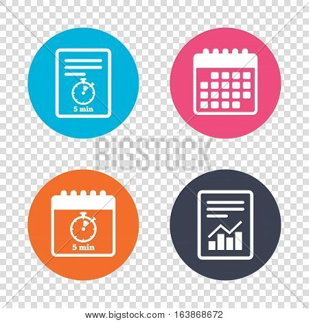 Report document, calendar icons. Timer sign icon. 5 minutes stopwatch symbol. Transparent background. Vector