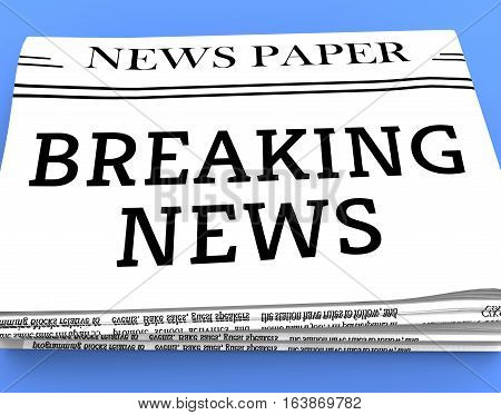 Breaking News Means Current Newspapers 3D Rendering