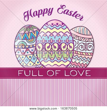 Happy Easter. Spring and religions. Painted eggs. Postcard for Easter.Cute pink background with Easter eggs. Christian.