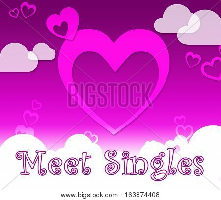 Meet Singles Indicates Find Lover And Romance