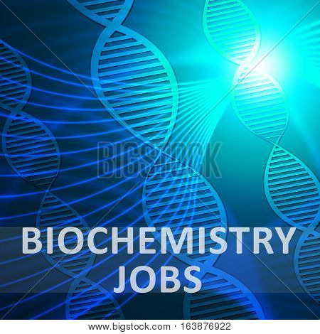 Biochemistry Jobs Meaning Biotech Profession 3D Illustration