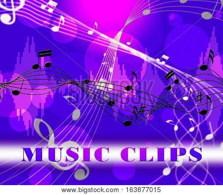 Music Clips Means Soundtrack Or Song Samples