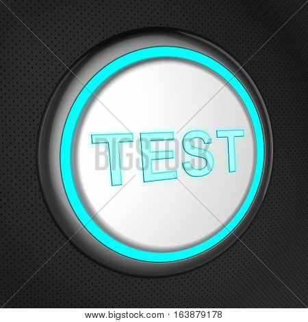 Test Button Means Exam Questions 3D Illustration