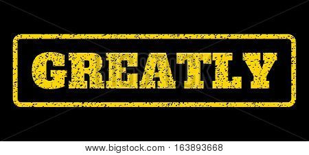 Yellow rubber seal stamp with Greatly text. Vector caption inside rounded rectangular frame. Grunge design and dust texture for watermark labels. Horisontal sticker on a blue background.