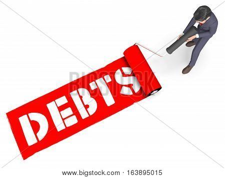Debts Paint Represents Bad Debt 3D Rendering