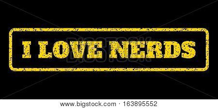 Yellow rubber seal stamp with I Love Nerds text. Vector message inside rounded rectangular banner. Grunge design and dirty texture for watermark labels. Horisontal sign on a blue background.
