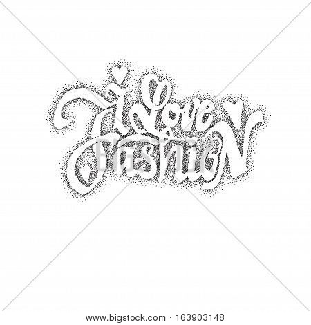 I love fashion. lettering text . Badge drawn by hand, using the skills of calligraphy and lettering, collected in accordance with the rules of typography.