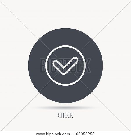 Check confirm icon. Tick in circle sign. Round web button with flat icon. Vector