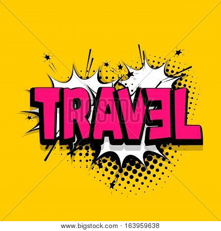 Lettering travel, vacation, trip. Comics book balloon. Comic text sound effects. Vector bubble icon speech phrase, cartoon exclusive font label tag expression, sounds illustration.