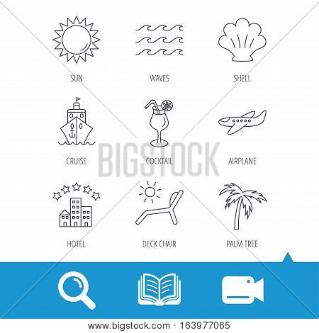 Cruise, waves and cocktail icons. Hotel, palm tree and shell linear signs. Airplane, deck chair and sun flat line icons. Video cam, book and magnifier search icons. Vector
